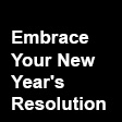 Fully Embrace Your New Year's Resolution